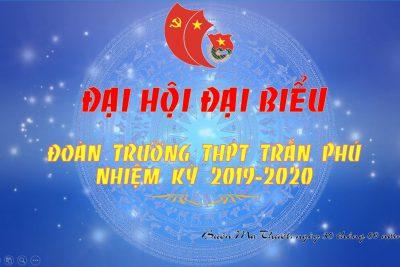 ĐẠI HỘI ĐOÀN TRƯỜNG NHIỆM KỲ 2019-2020